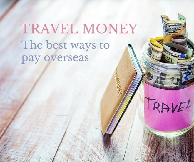 <p>Travel money options: The best ways to pay overseas</p>